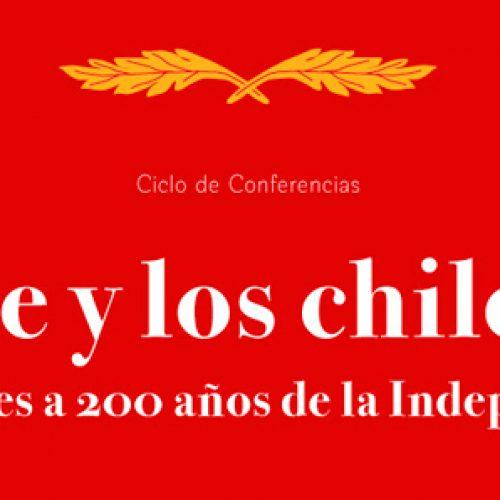 """Ciclo de Conferencias: """"Chile y los chilenos: Reflexiones a 200 años de la Independencia"""""""