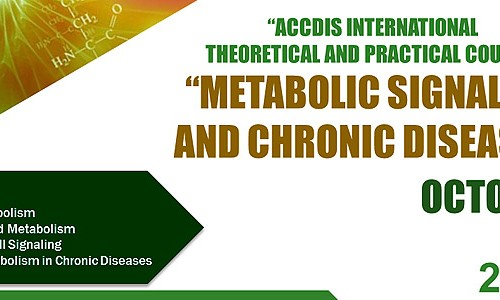 """«ACCDIS INTERNATIONAL THEORETICAL & PRACTICAL COURSE:METABOLIC SIGNALING AND CHRONIC DISEASES"""""""