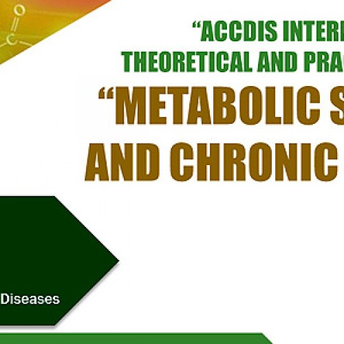 """""""ACCDIS INTERNATIONAL THEORETICAL & PRACTICAL COURSE:METABOLIC SIGNALING AND CHRONIC DISEASES"""""""