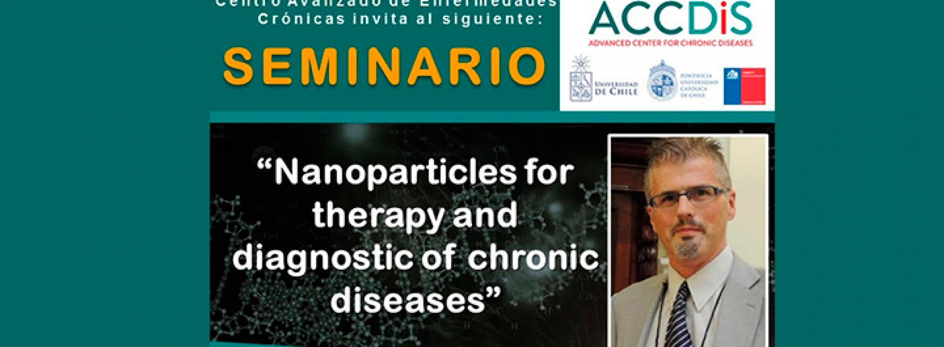 "SEMINARIO ACCDiS ""Nanoparticles for therapy and diagnostic of chronic diseases""  Dr. Marcelo Kogan – Jueves 22 de octubre"