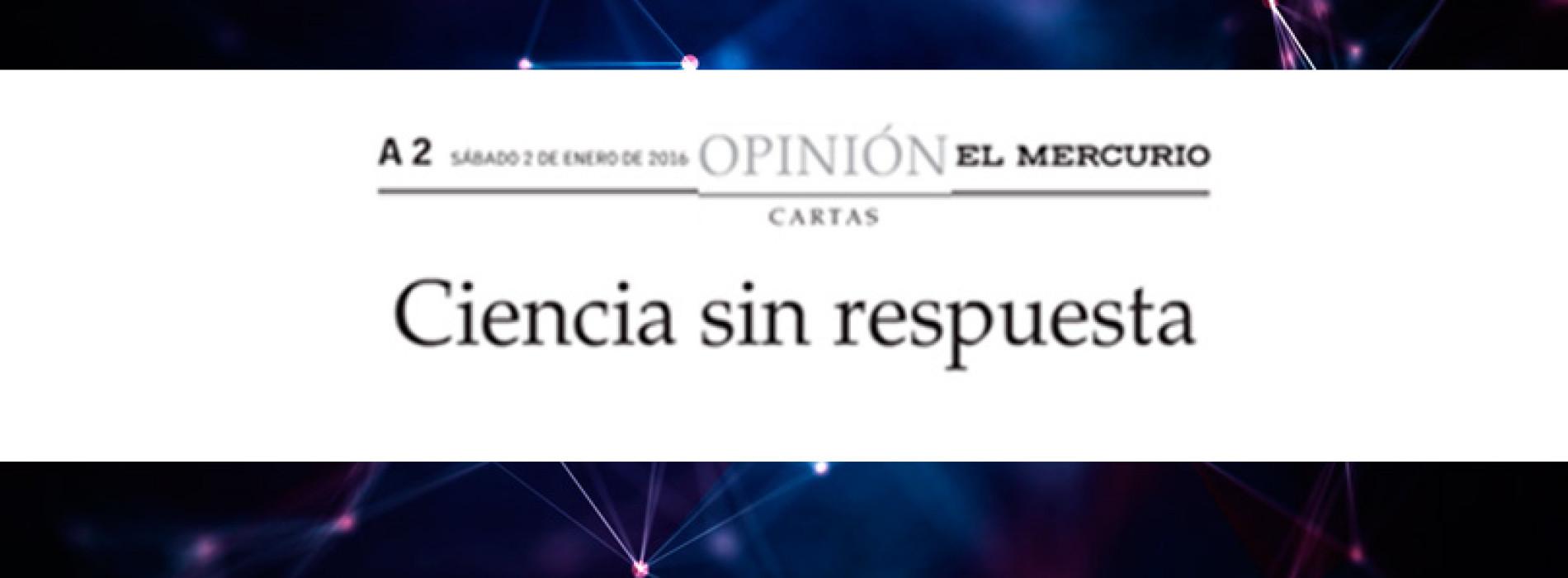 Ciencia sin respuesta – Diario El Mercurio