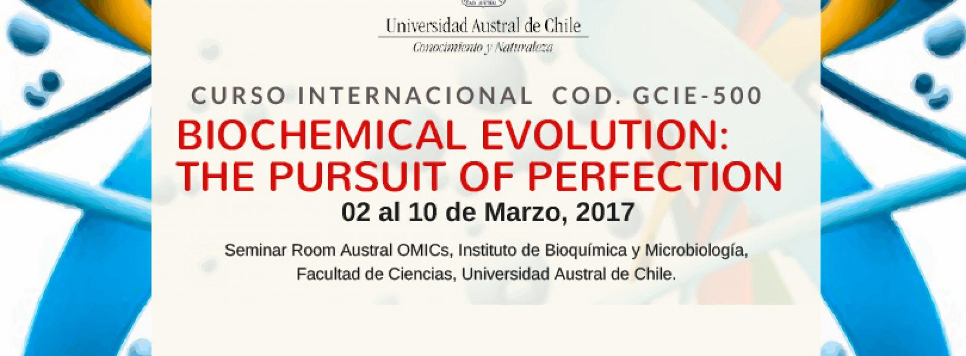 "Curso Internacional COD.GCIE-500. ""Biochemical Evolution: The Pursuit of Perfection"". 02 al 10 de Marzo, 2017"