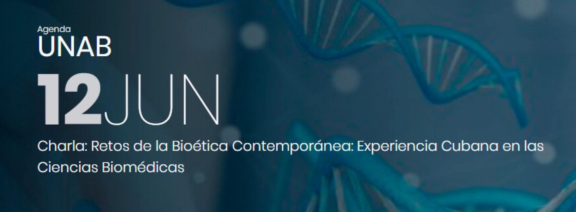 Charla: Retos de la Bioética Contemporánea: Experiencia Cubana en las Ciencias Biomédicas