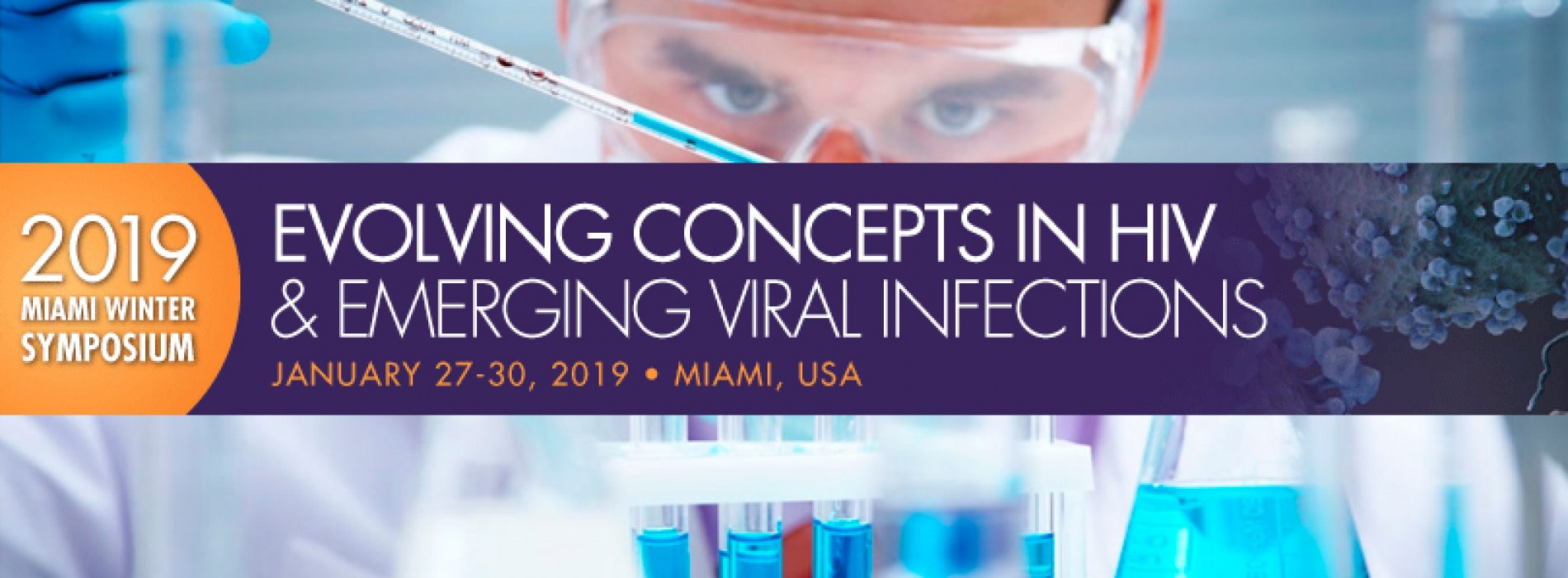 Miami Winter Symposium 2019 Evolving Concepts in HIV and
