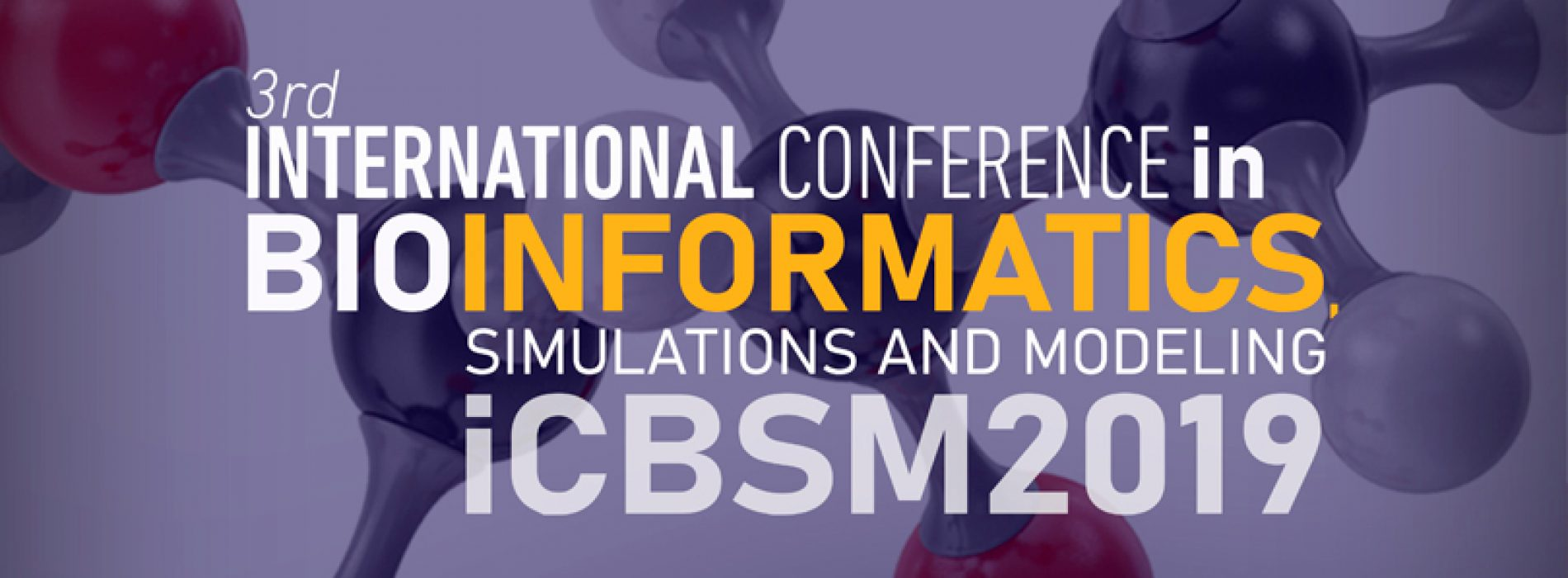 3rd International Conference in Bioinformatics Simulations and Modeling – ICBSM 2019