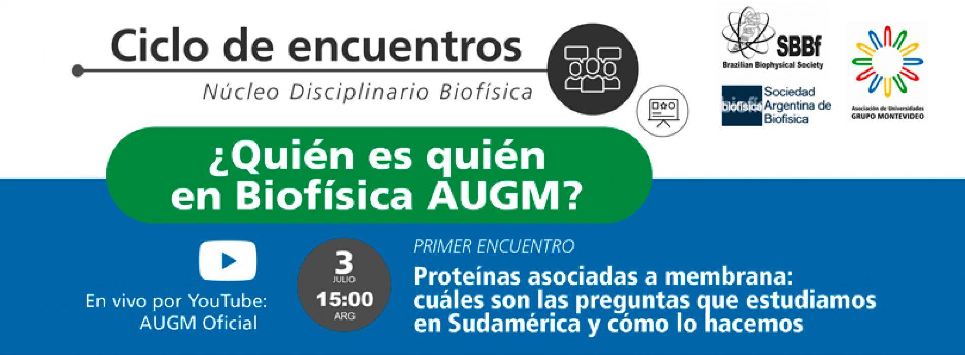 Ciclo de encuentros: ¿Quien es quién en Biofísica AUGM?