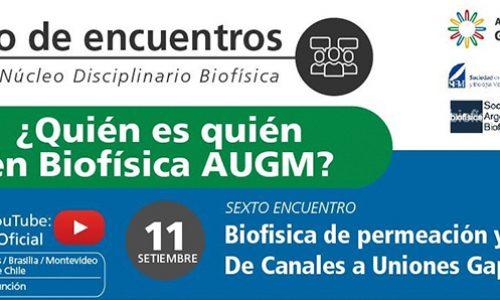 Ciclo de encuentros ¿Quén es quén en Biofísica AUGM?