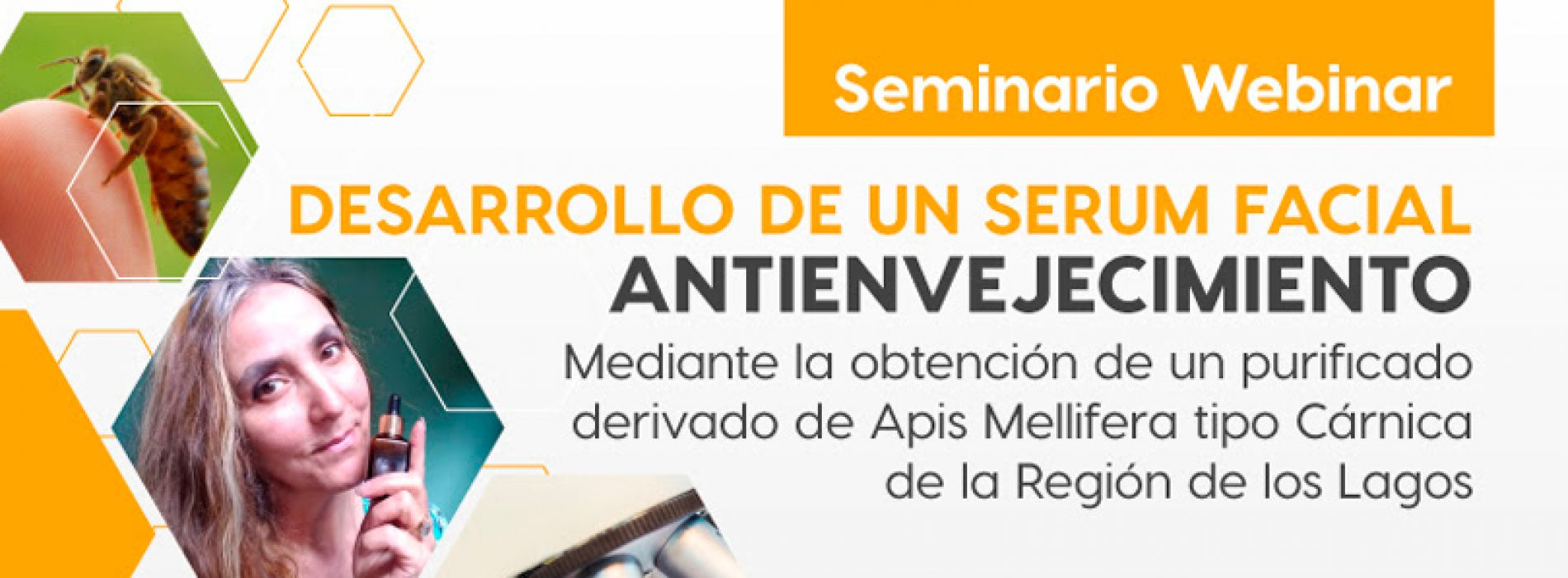 Webinar Development of an anti-aging facial serum by obtaining a derivative of Carnic-type Apis Mellifera from the Los Lagos Region