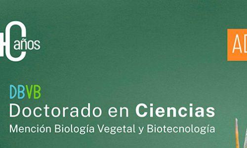 Doctorado en Ciencias Mención Biología Vegetal y Biotecnología DBVB – Admisión 2022 – Universidad de Talca